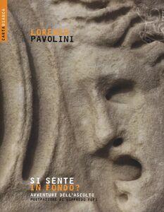 Foto Cover di Si sente in fondo? Avventure dell'ascolto, Libro di Lorenzo Pavolini, edito da Ediesse