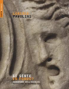 Libro Si sente in fondo? Avventure dell'ascolto Lorenzo Pavolini