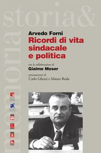 Libro Ricordi di vita sindacale e politica Arvedo Forni