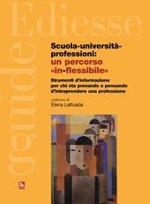 Scuola, università, professioni: un percorso «in-flessibile». Strumenti di informazione per chi sta provando o pensando di intraprendere una professione
