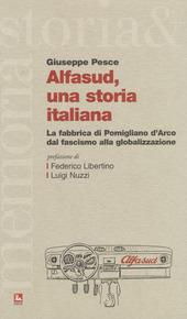 Alfasud, una storia italiana. La fabbrica di Pomigliano d'Arco dal fascismo alla globalizzazione