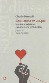 L' umanità ovunque. Sinistra, mediazione e connessione sentimentale