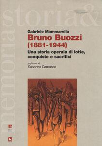 Libro Bruno Buozzi (1881-1944). Una storia operaia di lotte, conquiste e sacrifici Gabriele Mammarella
