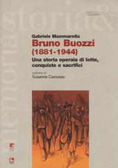 Bruno Buozzi (1881-1944). Una storia operaia di lotte, conquiste e sacrifici