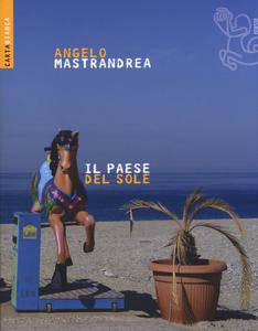 Libro Il paese del sole Angelo Mastandrea