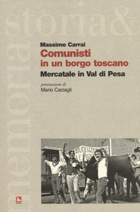 Libro Comunisti in un borgo toscano. Mercatale in Val di Pesa Massimo Carrai