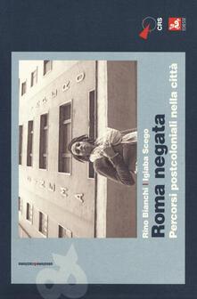 Roma negata. Percorsi postcoloniali nella città.pdf