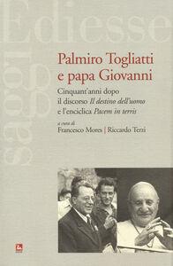 Libro Palmiro Togliatti e Papa Giovanni. Cinquant'anni dopo il discorso «Il destino dell'uomo» e l'enciclica «Pacem in terris»