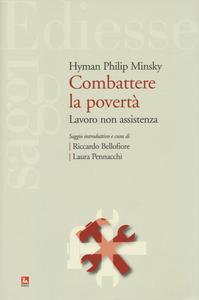 Libro Combattere la povertà. Lavoro non assistenza Hyman P. Minsky
