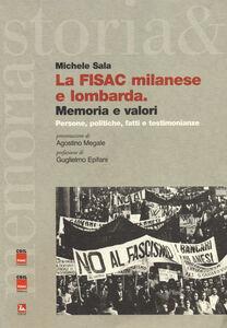 Libro La FISAC milanese e lombarda. Memoria e valori. Persone, politiche, fatti e testimonianze Michele Sala