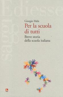 Per la scuola di tutti. Breve storia della scuola italiana.pdf