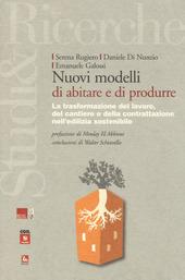 Nuovi modelli di abitare e di produrre. La trasformazione del lavoro, del cantiere e della contrattazione nell'edilizia sostenibile