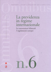 Foto Cover di La previdenza in regime internazionale. Le convenzioni bilaterali. I regolamenti europei, Libro di Rossella Misci, edito da Ediesse