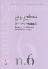 La previdenza in regime internazionale. Le convenzioni bilaterali. I regolamenti europei