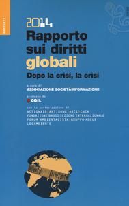 Libro Rapporto sui diritti globali 2014. Dopo la crisi, la crisi. Con CD-ROM