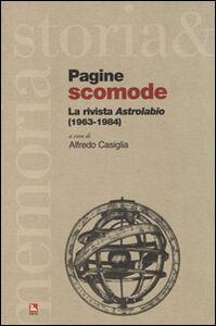 Libro Pagine scomode. La rivista «Astrolabio» (1963-1984)