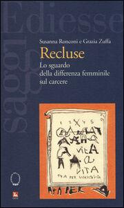 Foto Cover di Recluse. Lo sguardo della differenza femminile sul carcere, Libro di  edito da Ediesse