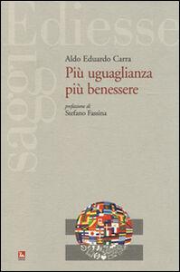 Libro Più uguaglianza più benessere Aldo E. Carra