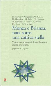Foto Cover di Monza e Brianza, nata sotto una cattiva stella. Vita, morte e miracoli di una provincia durata cinque anni, Libro di  edito da Ediesse