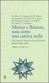 Monza e Brianza, nata sotto una cattiva stella. Vita, morte e miracoli di una provincia durata cinque anni