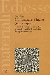 Libro Contrattare è facile (se sei capace) Piero Pessa