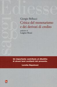 Foto Cover di Critica del monetarismo e dei derivati di credito, Libro di Giorgio Bellucci, edito da Ediesse