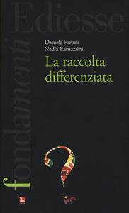 Libro La raccolta differenziata Daniele Fortini , Nadia Ramazzini