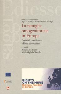 Libro La famiglia omonogenitoriale in Europa. Diritti di cittadinanza e libera circolazione