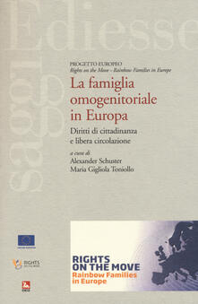 La famiglia omonogenitoriale in Europa. Diritti di cittadinanza e libera circolazione.pdf