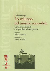 Libro Sviluppo del turismo sostenibile. Cambiamenti sociali e acquisizione di competenze Adolfo Braga