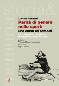 Libro Parità di genere nello sport: una corsa ad ostacoli. Le donne nello sport proletario e popolare Luciano Senatori