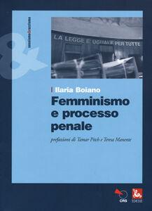 Foto Cover di Femminismo e processo penale, Libro di Ilaria Boiano, edito da Ediesse