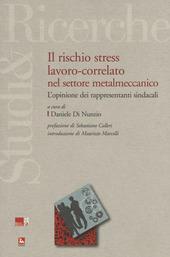 Il rischio stress lavoro-correlato nel settore metalmeccanico. L'opinione dei rappresentanti sindacali