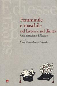 Foto Cover di Femminile e maschile nel lavoro e nel diritto. Una narrazione differente, Libro di  edito da Ediesse