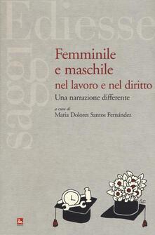 Femminile e maschile nel lavoro e nel diritto. Una narrazione differente.pdf