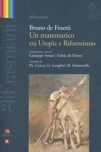 Libro Bruno de Finetti. Un matematico tra utopia e riformismo