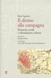 Libro Il diritto alla campagna. Rinascita rurale e rifondazione urbana Ilaria Agostini