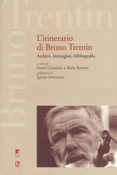 L' itinerario di Bruno Trentin. Archivi, immagini, bibliografia