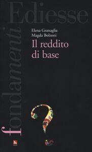 Libro Il reddito di base Elena Granaglia , Magda Bolzoni