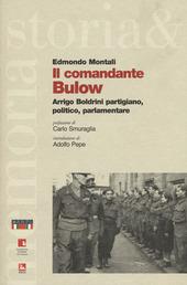 Il comandante Bulow. Arrigo Boldrini partigiano, politico, parlamentare