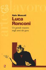 Luca Ronconi. Un grande maestro negli anni dei guru