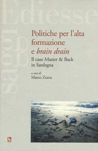 Foto Cover di Politiche per l'alta formazione e «brain drain». Il caso Master & Back in Sardegna, Libro di  edito da Ediesse