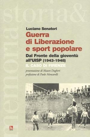 Guerra di liberazione e sport popolare. Dal Fronte della gioventù all'UISP (1943-1948) Il caso di Firenze