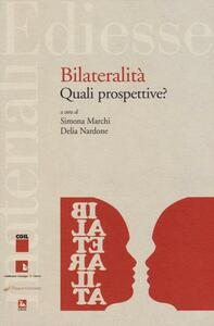 Bilateralità: quali prospettive?