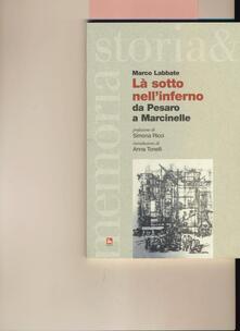Là sotto nellinferno. Da Pesaro a Marcinelle.pdf