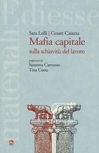 Mafia capitale sulla schiavitù del lavoro