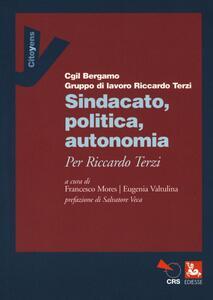 Sindacato, politica, autonomia. Per Riccardo Terzi