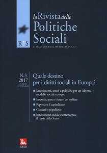 La rivista delle politiche sociali (2017). Vol. 3: Quale destino per i diritti sociali in Europa? (Luglio-Settembre).