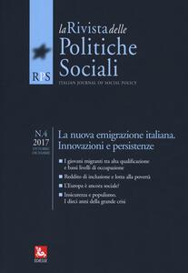 La rivista delle politiche sociali (2017). Vol. 4: nuova emigrazione italiana. Innovazioni e persistenze, La.