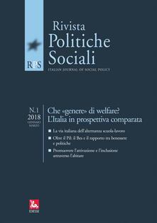 La rivista delle politiche sociali (2018). Vol. 1: Che «genere» di welfare? LItalia in prospettiva comparata (Gennaio-Marzo)..pdf